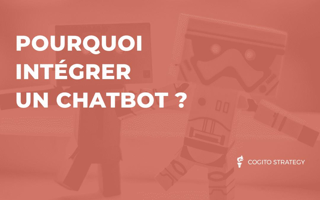 Chatbot : Pourquoi et comment en intégrer un ?