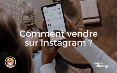 Ma stratégie pour vendre sur Instagram